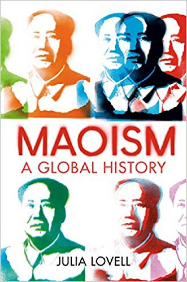 Maoism:  A Global History (2019) By Julia Lovell